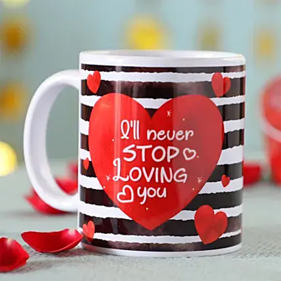 Never Stop Loving You Mug